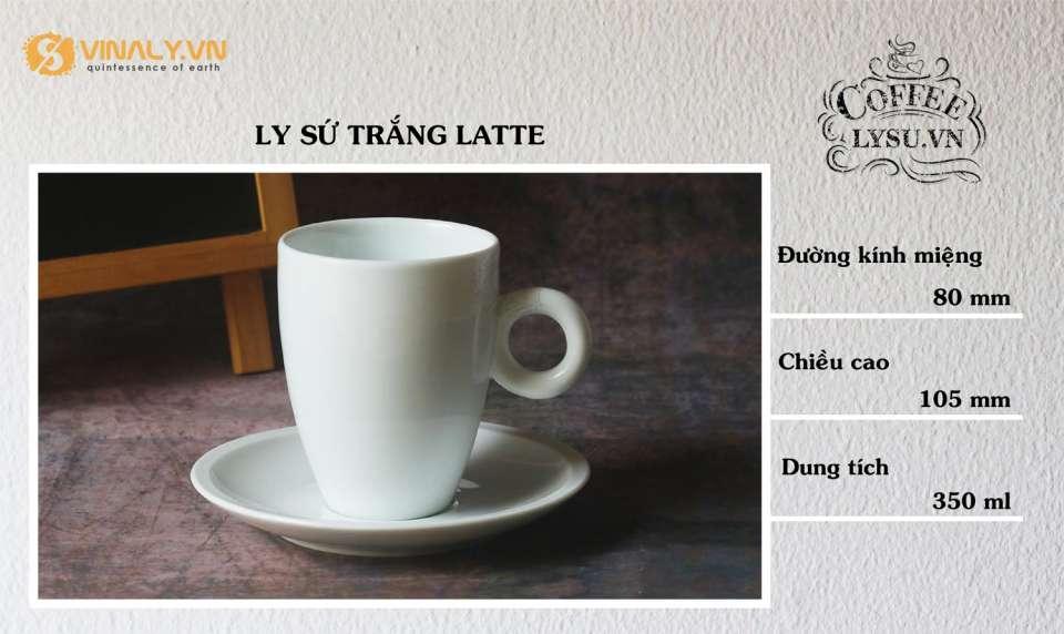 Kích thước của ly sứ trắng Latte quai O