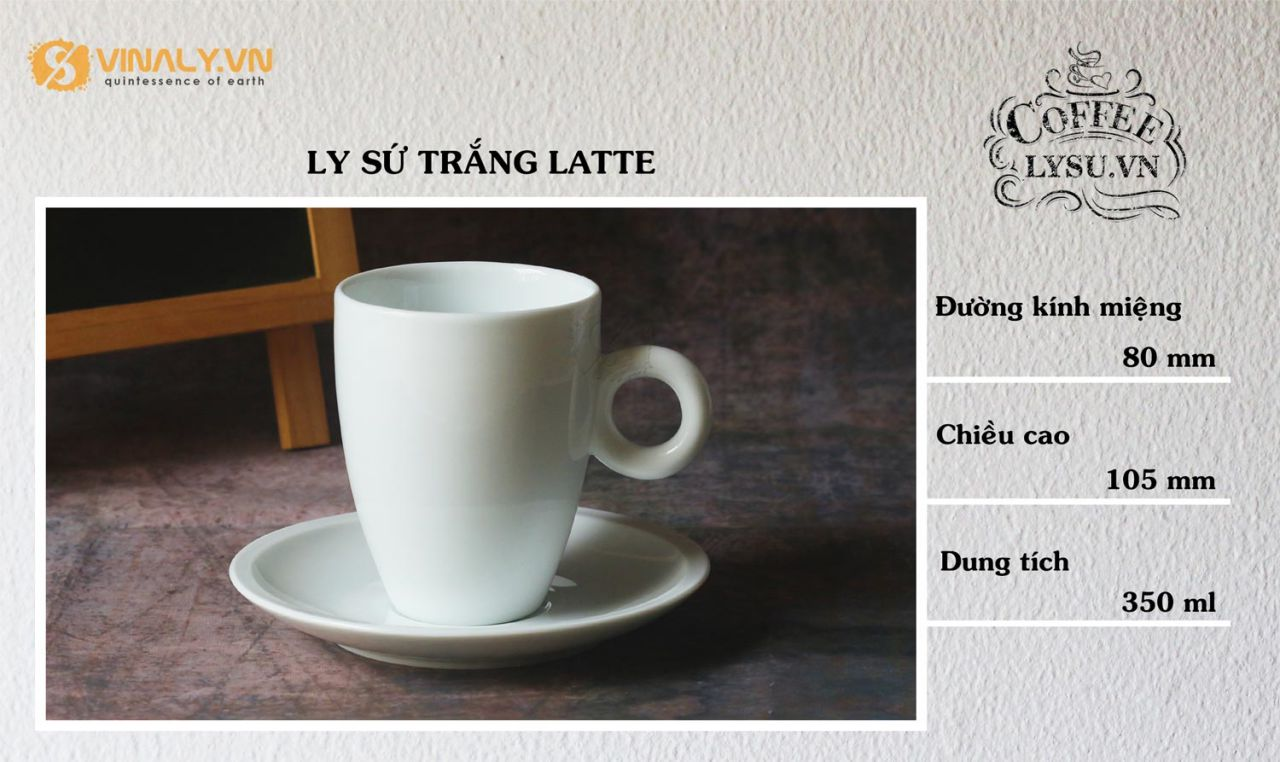 Ly sứ cafe latte