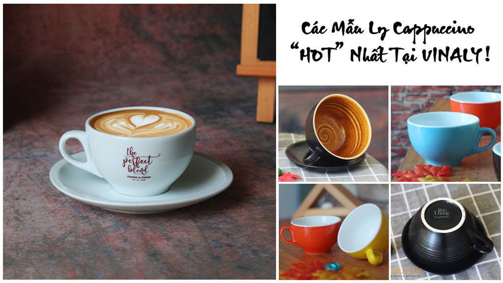 cac-mau-ly-cappuccino-hot-nhat-tai-vinaly